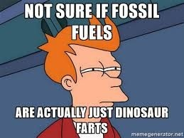 not sure if nat gas is dinosaur farts.jpg